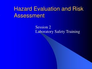 Hazard Evaluation and Risk Assessment