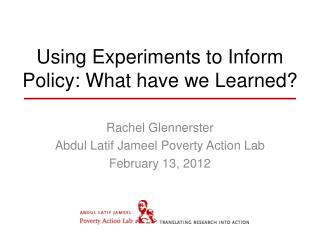 Using Experiments to Inform  P olicy: What have we Learned?