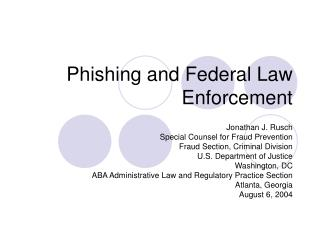 Phishing and Federal Law Enforcement