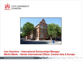 Ivan Hutchins – International Partnerships  Manager Martin  Maule – Senior International Officer, Central  Asia  & Euro