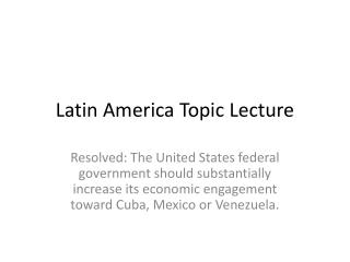 Latin America Topic Lecture