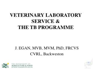 VETERINARY LABORATORY SERVICE &  THE TB PROGRAMME