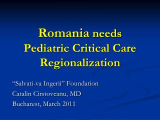 Romania  needs  Pediatric Critical Care Regionalization