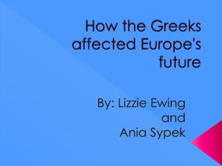 How the Greeks affected Europe's future
