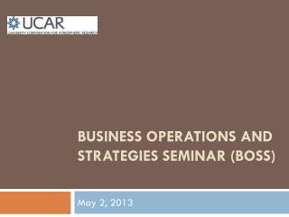 Business Operations and Strategies Seminar (BOSS)