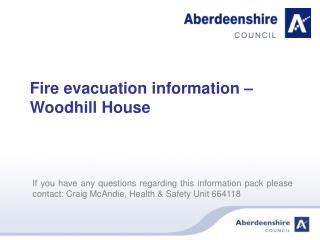 Fire evacuation information – Woodhill House