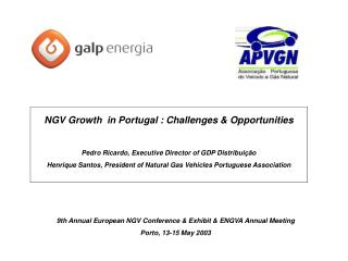 NGV Growth  in Portugal : Challenges & Opportunities Pedro Ricardo, Executive Director of GDP Distribuição