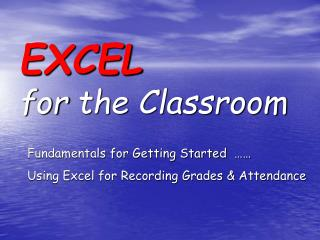 EXCEL  for the Classroom