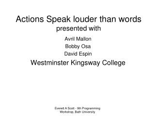 Actions Speak louder than words presented with