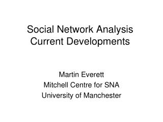 Social Network Analysis Current Developments
