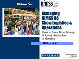 Managing  HIMSS 08  Show Logistics & Operations