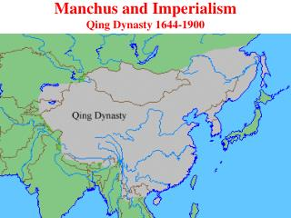 Manchus and Imperialism Qing Dynasty 1644-1900