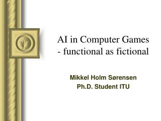 AI in Computer Games - functional as fictional