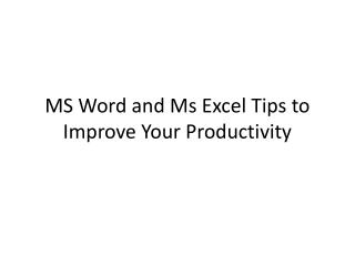 MS Word and Ms Excel Tips to Improve Your Productivity