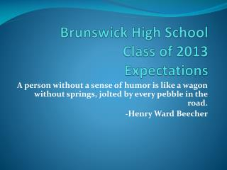 Brunswick High School   Class of 2013  Expectations