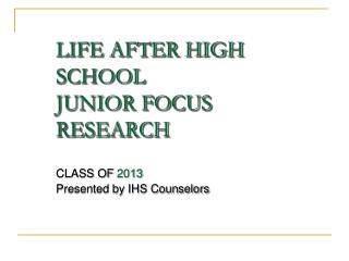 LIFE AFTER HIGH SCHOOL JUNIOR FOCUS RESEARCH