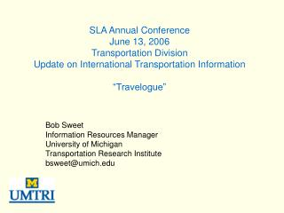 "SLA Annual Conference June 13, 2006 Transportation Division Update on International Transportation Information ""Travel"
