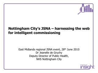 Nottingham City's JSNA – harnessing the web for intelligent commissioning