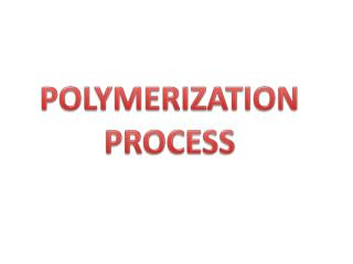 POLYMERIZATION  PROCESS