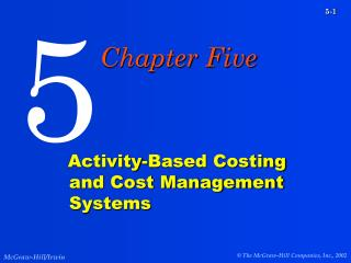 Activity-Based Costing and Cost Management Systems