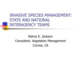 INVASIVE SPECIES MANAGEMENT: STATE AND NATIONAL INTERAGENCY TEAMS