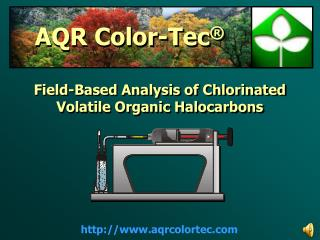 Field-Based Analysis of Chlorinated Volatile Organic Halocarbons