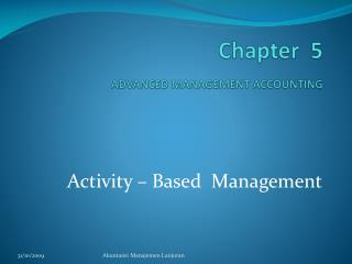 Chapter   5 ADVANCED MANAGEMENT ACCOUNTING