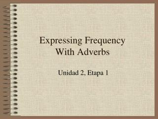Expressing Frequency  With Adverbs