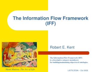 The Information Flow Framework  (IFF)