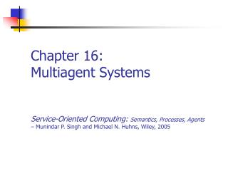 Chapter 16: Multiagent Systems