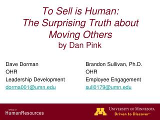 To Sell is Human:  The Surprising Truth about Moving Others by Dan Pink