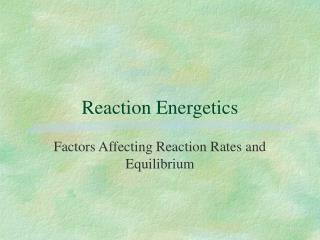Reaction Energetics