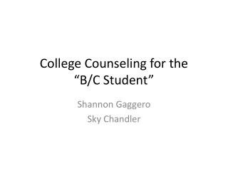 "College Counseling for the ""B/C Student"""