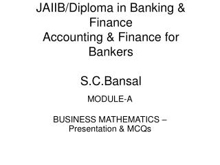 JAIIB/Diploma in Banking & Finance                               Accounting & Finance for Bankers S.C.Bansal
