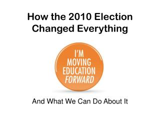 How the 2010 Election Changed Everything