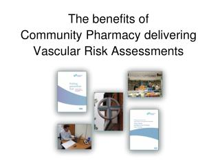 The benefits of Community Pharmacy delivering  Vascular Risk Assessments