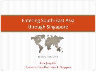 Entering South-East Asia through Singapore