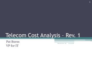 Telecom Cost Analysis – Rev. 1