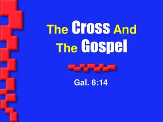 The  Cross  And The  Gospel
