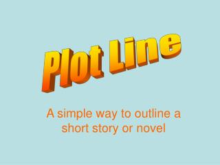 A simple way to outline a short story or novel