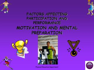 MOTIVATION AND MENTAL PREPARATION