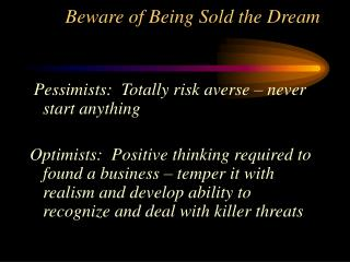 Beware of Being Sold the Dream