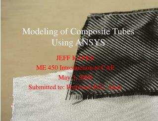 Modeling of Composite Tubes Using ANSYS