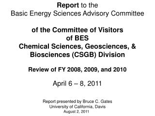 Report  to the Basic Energy Sciences Advisory Committee of the Committee of Visitors of BES  Chemical Sciences, Geoscien
