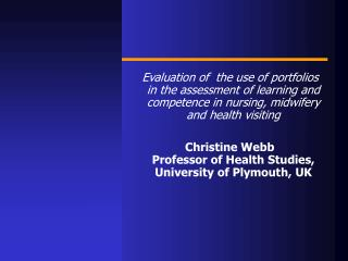 Evaluation of  the use of portfolios in the assessment of learning and competence in nursing, midwifery and health visit