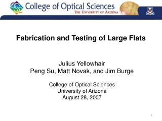 Fabrication and Testing of Large Flats