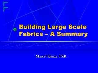 Building Large Scale Fabrics – A Summary