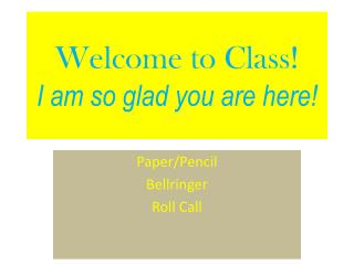 Welcome to Class! I am so glad you are here!