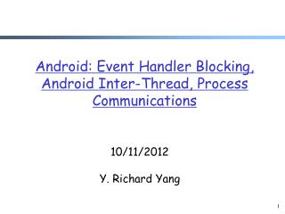 Android: Event Handler Blocking,  Android Inter-Thread, Process Communications