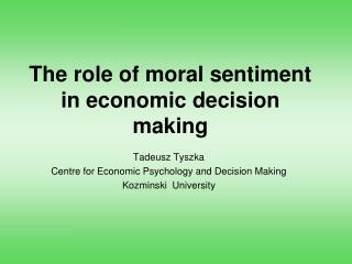 The role of moral sentiment in economic decision making